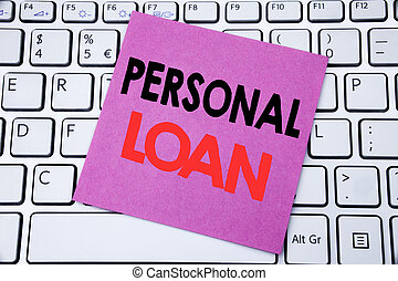 Handwriting Announcement text showing Personal Loan. Business concept for Bank Financial Help written on sticky note paper on the white keyboard background.