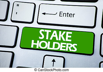 Handwriting Announcement text showing Stake Holders. Business concept for Stakeholder Engagement written on blue key on the keybord background.