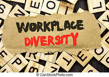 Handwriting Announcement text showing Workplace Diversity. Concept meaning Corporate Culture Global Concept For Disability written on tear paper note on the letter and wood background.