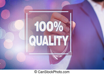 Handwriting text 100 Percent Quality. Concept meaning Guaranteed pure and no harmful chemicals Top Excellence.