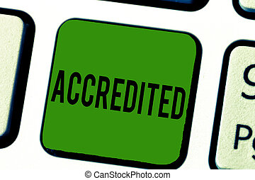 Handwriting text Accredited. Concept meaning Having credits...