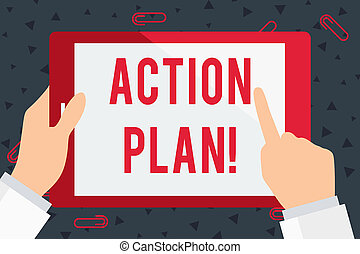 Handwriting text Action Plan. Concept meaning proposed strategy or course of actions for certain time Businessman Hand Holding, Pointing and Touching Colorful Tablet Blank Screen.