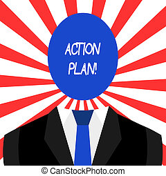 Handwriting text Action Plan. Concept meaning proposed strategy or course of actions for certain time Symbolic Drawing Emblematic Figure of Man Formal Suit Oval Faceless Head.