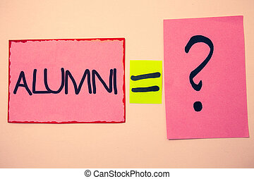Handwriting text Alumni. Concept meaning Alum Old graduate Postgraduate Gathering College Academy Celebration Ideas messages pink papers communicate intention equal sign question mark.