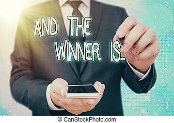 Handwriting text And The Winner Is. Concept meaning announcing a demonstrating or thing that wins something.