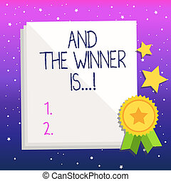 Handwriting text And The Winner Is . Concept meaning Announcing as first place in competition or race.