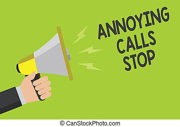 Handwriting text Annoying Calls Stop. Concept meaning Prevent spam phones Blacklisting numbers Angry caller Announcement symbol speaker alarming warning signalling indication idea.
