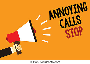 Handwriting text Annoying Calls Stop. Concept meaning Prevent spam phones Blacklisting numbers Angry caller Symbol alarming warning announcement speaker signal indication script.