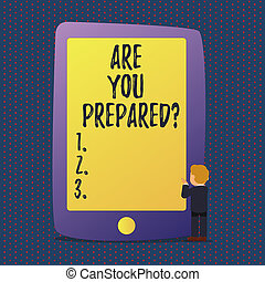 Handwriting text Are You Preparedquestion. Concept meaning Ready Preparedness Readiness Assessment Evaluation.