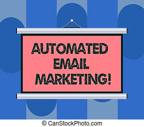 Handwriting text Automated Email Marketing. Concept meaning Email sent automatically to list of showing Blank Portable Wall Hanged Projection Screen for Conference Presentation.