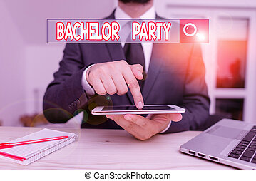 Handwriting text Bachelor Party. Concept meaning a party given for a analysis who is about to get married Male human wear formal clothes present presentation use hi tech smartphone.