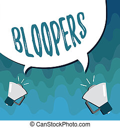 Handwriting text Bloopers. Concept meaning Embarrassing ...