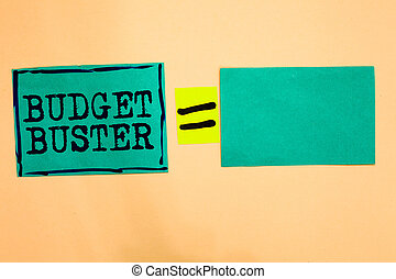 Handwriting text Budget Buster. Concept meaning Carefree Spending Bargains Unnecessary Purchases Overspending Turquoise paper notes reminders equal sign important messages to remember.