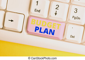 Handwriting text Budget Plan. Concept meaning financial schedule for a defined period of time usually year White pc keyboard with empty note paper above white background key copy space.