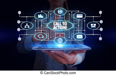 Handwriting text Call To Action. Concept meaning exhortation do something in order achieve aim with problem Woman wear formal work suit presenting presentation using smart device.