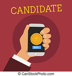 Handwriting text Candidate. Concept meaning demonstrating who applies for job or is nominated for election examination Male Hu analysis Hand Holding Touchpad Smartphone with Round Button on Screen.
