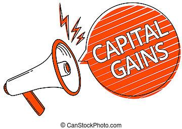Handwriting text Capital Gains. Concept meaning Bonds Shares Stocks Profit Income Tax Investment Funds Megaphone loudspeaker orange speech bubble stripes important message.