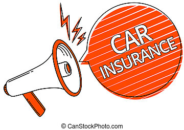 Handwriting text Car Insurance. Concept meaning Accidents coverage Comprehensive Policy Motor Vehicle Guaranty Megaphone loudspeaker orange speech bubble stripes important message