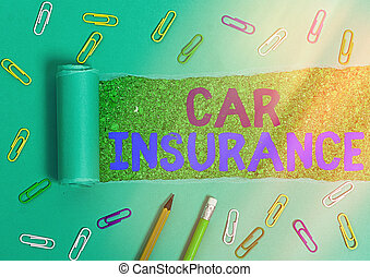 Handwriting text Car Insurance. Conceptual photo Accidents coverage Comprehensive Policy Motor Vehicle Guaranty