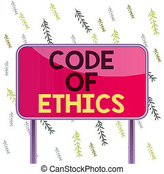 Handwriting text Code Of Ethics. Concept meaning Moral Rules Ethical Integrity Honesty Good procedure Board ground metallic pole empty panel plank colorful backgound attached.