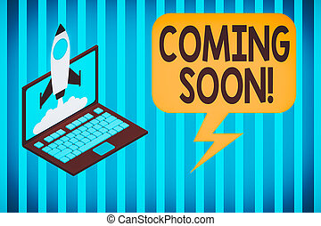 Handwriting text Coming Soon. Concept meaning event or action that will happen after really short time Rocket launching clouds laptop background. Startup project growing. SEO.