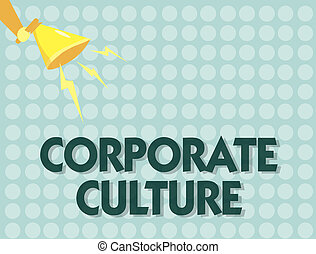 Handwriting text Corporate Culture. Concept meaning Beliefs and ideas that a company has Shared values