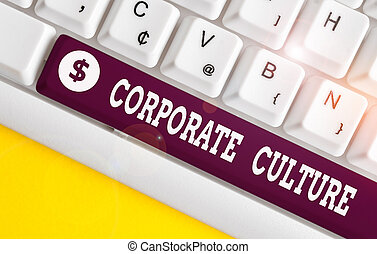 Handwriting text Corporate Culture. Conceptual photo pervasive values and attitudes that characterize a company White pc keyboard with empty note paper above white background key copy space