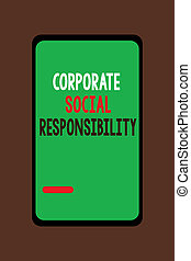 Handwriting text Corporate Social Responsibility. Concept meaning Internal corporate policy and Ethic strategy