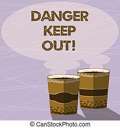 Handwriting text Danger Keep Out. Concept meaning Warning be...