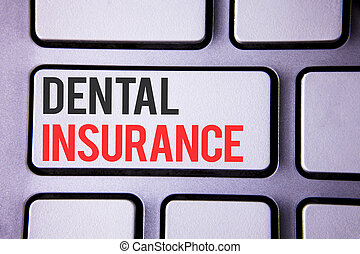 Handwriting text Dental Insurance. Concept meaning Dentist...