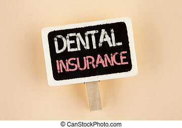 Handwriting text Dental Insurance. Concept meaning Dentist healthcare provision coverage plans claims benefit written on Wooden Notice Board on the plain background.