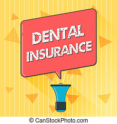 Handwriting text Dental Insurance. Concept meaning form of health designed to pay portion or full of costs