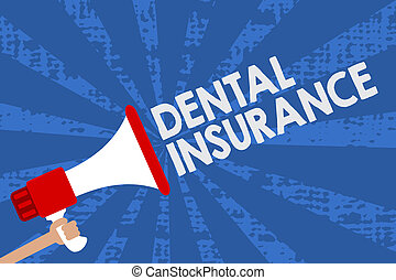 Handwriting text Dental Insurance. Concept meaning form of health designed to pay portion or full of costs Man holding megaphone loudspeaker grunge blue rays important messages.