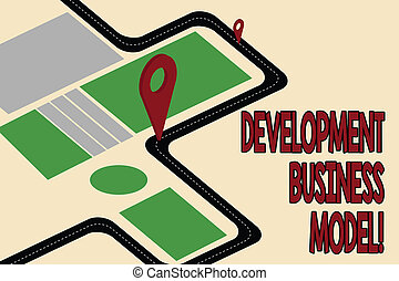 Handwriting text Development Business Model. Concept meaning rationale of how an organization created Road Map Navigation Marker 3D Locator Pin for Direction Route Advisory.