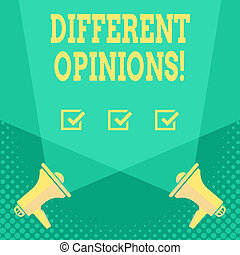 Handwriting text Different Opinions. Concept meaning a conflict of opposed ideas or attitudes or goals Blank Double Spotlight Crisscrossing Upward from Two Megaphones on the Floor.