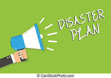 Handwriting text Disaster Plan. Concept meaning Respond to Emergency Preparedness Survival and First Aid Kit Man holding megaphone loudspeaker green background message speaking loud.