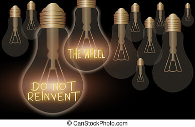 Handwriting text Do Not Reinvent The Wheel. Concept meaning ...