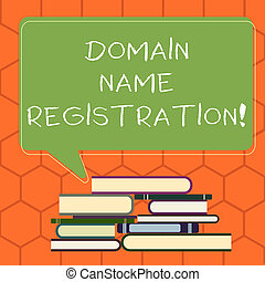 Handwriting text Domain Name Registration. Concept meaning process of reserving a name on the Internet Uneven Pile of Hardbound Books and Blank Rectangular Color Speech Bubble