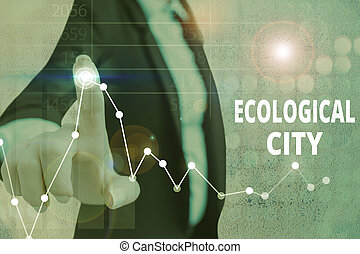 Handwriting text Ecological City. Concept meaning huanalysis...