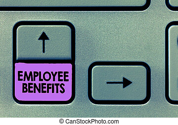 Handwriting text Employee Benefits. Concept meaning Indirect...