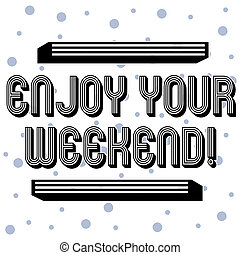 Handwriting text Enjoy Your Weekend. Concept meaning wishing someone that something nice will happen at holiday Seamless Blue Polka Dots Tiny Circles Pattern in Random on White Isolated.