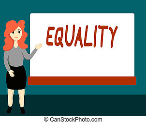 Handwriting text Equality. Concept meaning state of being equal especially in status rights or opportunities