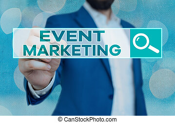 Handwriting text Event Marketing. Concept meaning describes process of developing display to promote product.