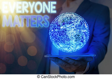 Handwriting text Everyone Matters. Concept meaning all the showing have right to get dignity and respect Elements of this image furnished by NASA.