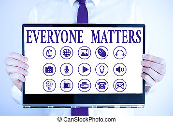 Handwriting text Everyone Matters. Concept meaning everything that happens is part of a bigger picture.