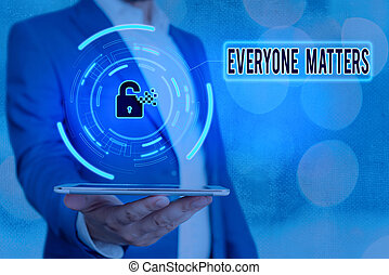 Handwriting text Everyone Matters. Concept meaning listen to all the voices at the table no bias or preference Graphics padlock for web data information security application system.