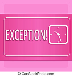 Handwriting text Exception. Concept meaning Person or thing that is excluded from general statement Different Modern Design of Transparent Square Analog Clock on Two Tone Pastel Backdrop.