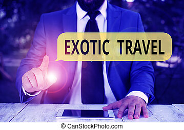 Handwriting text Exotic Travel. Concept meaning Travelling ...