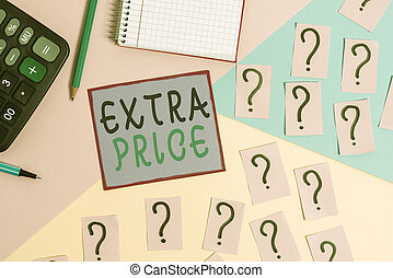 Handwriting text Extra Price. Concept meaning extra price ...