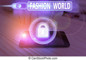 Handwriting text Fashion World. Concept meaning world that involves styles of clothing and appearance.